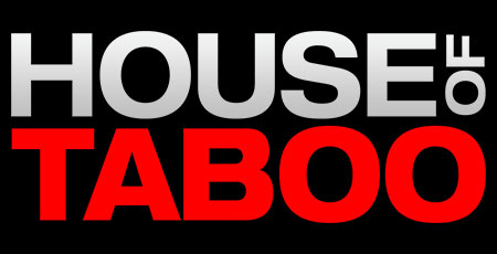 06 - HOUSE OF TABOO CHANNEL